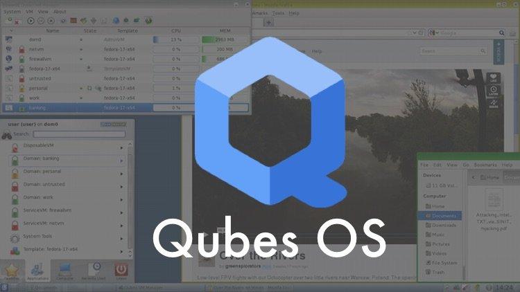 Qubes: descubra el sistema operativo ultra seguro recomendado por Edward Snowden