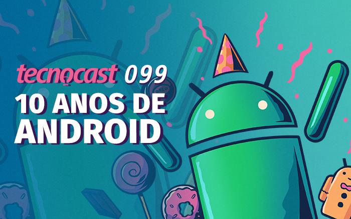 Tecnocast 099 - 10 años de Android
