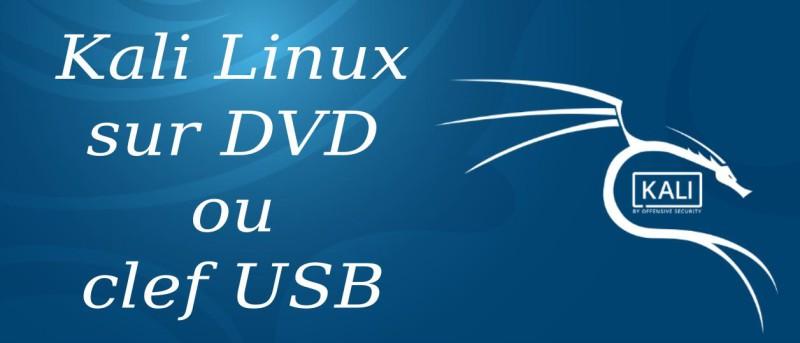 Cómo colocar Kali Linux en una llave USB o DVD 1
