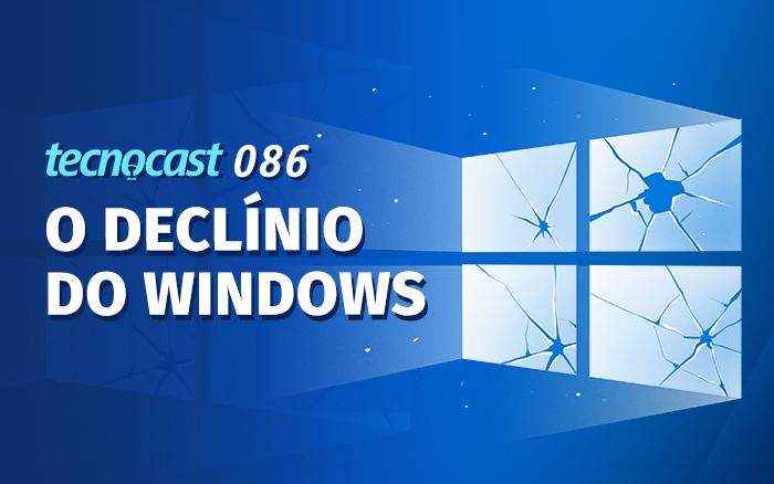 Tecnocast 086 - El declive de Windows 1