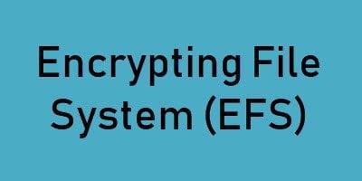 Explicación del sistema de cifrado de archivos (EFS) en Windows 10 1