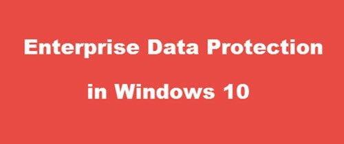 Protección de datos empresariales en Windows 10