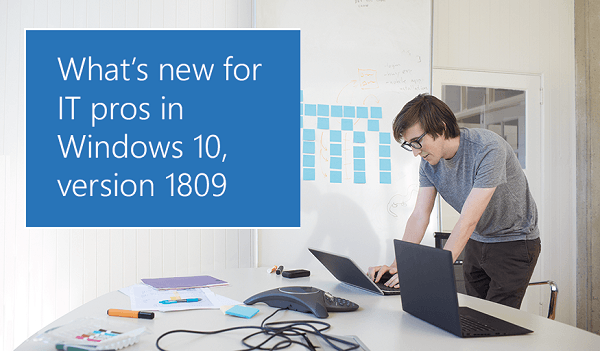 Lista de nuevas características para profesionales de TI en Windows 10 v1809