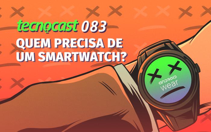 Tecnocast 083 - ¿Quién necesita un reloj inteligente? 1