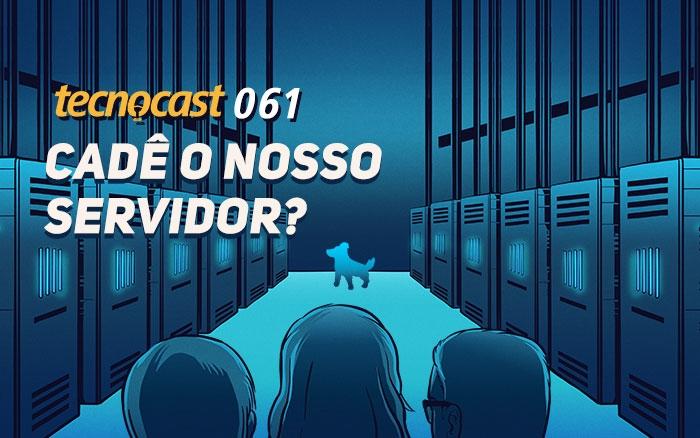 Tecnocast 061 - ¿Dónde está nuestro servidor? 1